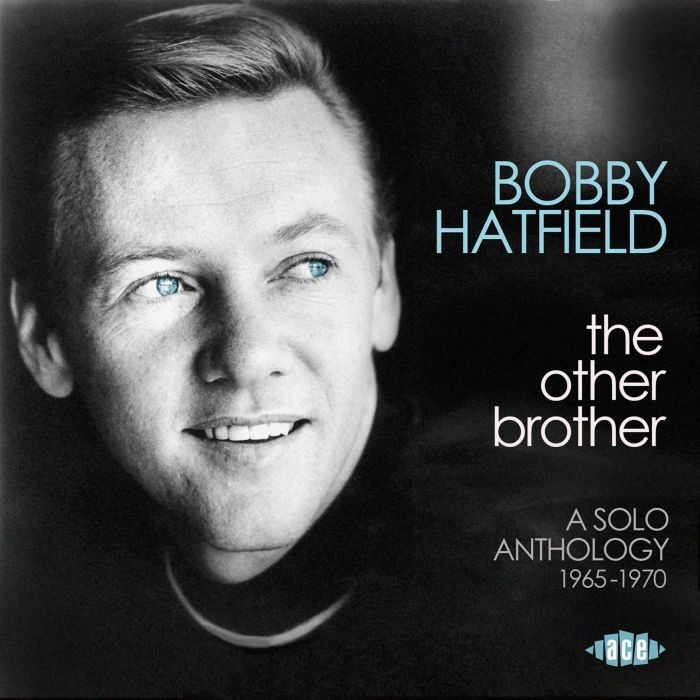Bobby Hatfield The Other Brother A Solo Anthology 1965