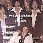 My Last Disco Song/Break Way (Pic Cover)