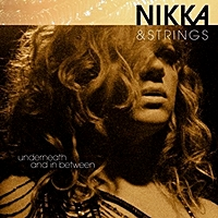 Nikka &Strings Underneath And In Between