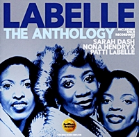 The Anthology Incl Solo Tracks From Sarah Dash, Nona Hendrix & Patti Labelle