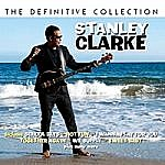 Stanley Clarke Definitive Collection