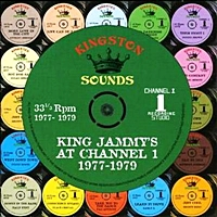 King Jammy'S At Channel 1 1977-1979