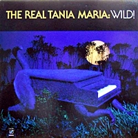 The Real Tania Maria: Wild