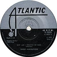 Why (Am I Treated So Bad)/ Sweet Inspiration (atlantic 45s)