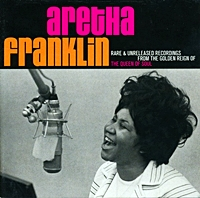 Rare And Unreleased Recordings From The Golden Reign The Queen Of Soul