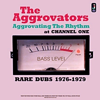 Aggrovating The Rhythm At Channel One Rare Dubs 1976-1979