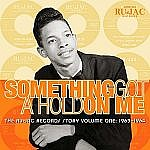 Something Got A Hold On Me - The Ru-Jac Records Story Volume One 1963-1964