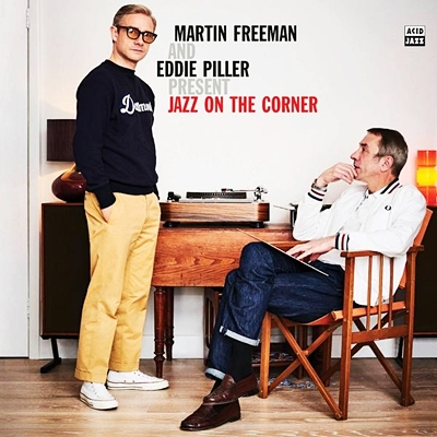 Martin Freeman And Eddie Piller Present Jazz On The Corner