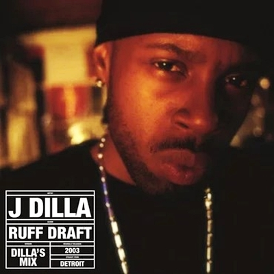 Rough Draft The Dilla Mix