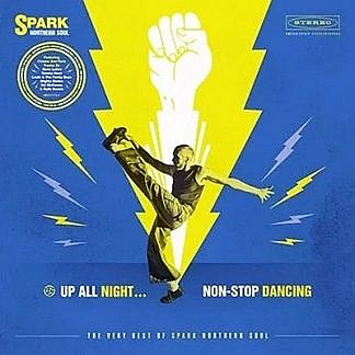 Up All Night…Non-Stop Dancing: The Very Best Of Spark Northern Soul (RSD 18 Soul )