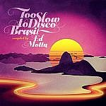 Too Slow To Disco Brasil: Compiled By Ed Motta (Purple Vinyl)