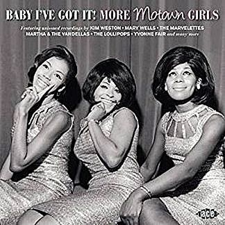 Baby I'Ve Got It! More Motown Girls