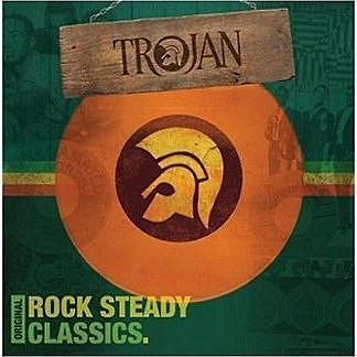 Trojan Original Rock Steady Classics