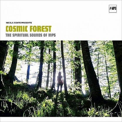 Nicola Conte Presents Cosmic Forest - The Spiritual Sounds Of Mps