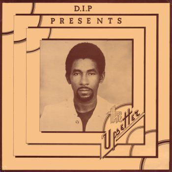 D.I.P.Presents The Upsetter