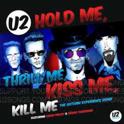 U2 Hold Me Thrill Me Kiss Me Kill Me The Gotham
