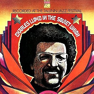 Charles Lloyd In The Soviet Union Recorded Live At The Tallinn Jazz Festival