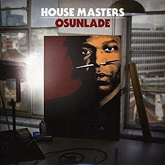 House Masters – Osunlade (j 19)