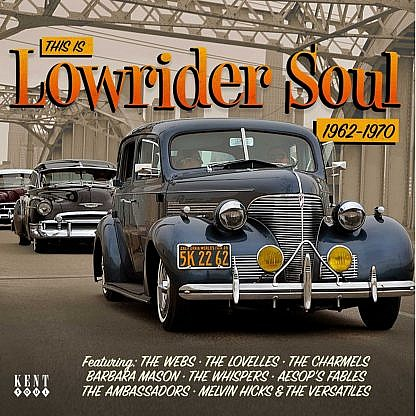 This Is Low Rider Soul 1962-1970