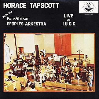Horace Tapscott With The Pan-Afrikan Peoples Arkestra Live At I.U.C.C. (Pre-order: Due 22nd March)