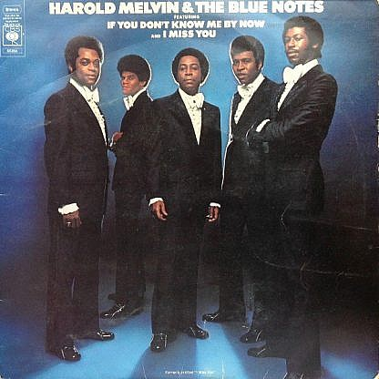 Harold Melvin And The Blue Notes Feat If You Don'T Know Me By Now And I Miss You (Formerly Entitled I Miss You)