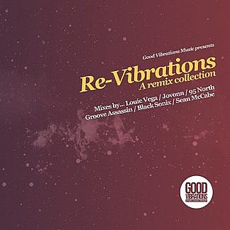 Good Vibrations Music Presents Re-Vibrations (A Remix Collection)