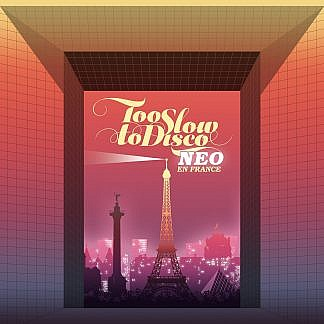 Too Slow To Disco Neo En France