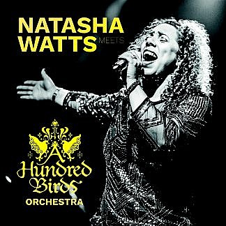 Natasha Watts Meets A Hundred Birds Orchestra - Live (Pre-Order Signed Copy)