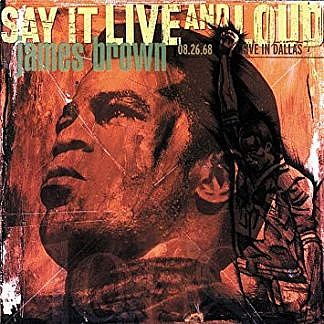 Say It Live And Loud - Live In Dallas 08.26.68