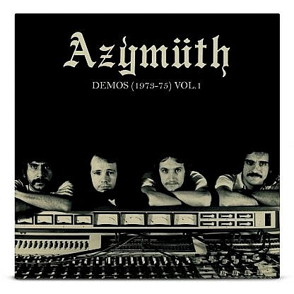Azymuth - Demos (1973-75) Vol 1 (Pre-Order: Due 31St May)