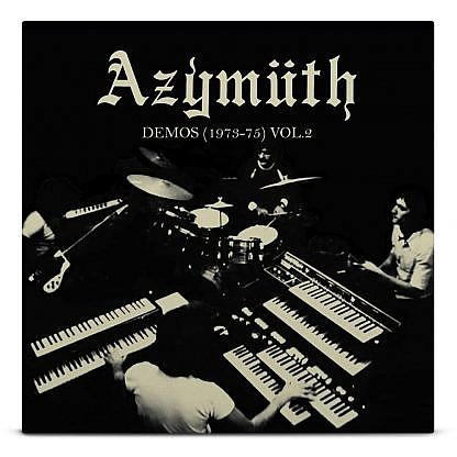 Azymuth - Demos (1973-75) Vol 2 (Pre-Order: Due 31St May)
