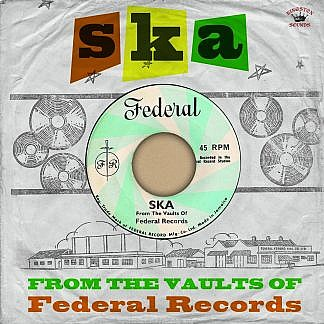 Ska From The Vaults Of Federal Records