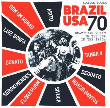 Brazil Usa 70 - Brazilian Music In The Usa In 1970'S