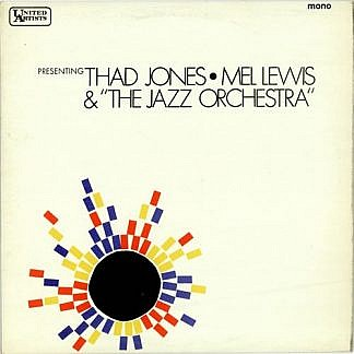 Presenting Thad Jones - Mel Lewis And The Jazz Orchestra