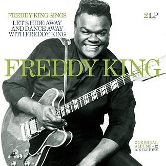Freddie King Sings/Let'S Hide Away With Freddie King