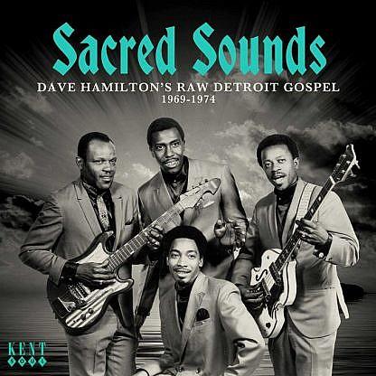 Sacred Sounds - Dave Hamilton'S Raw Detroit Gospel