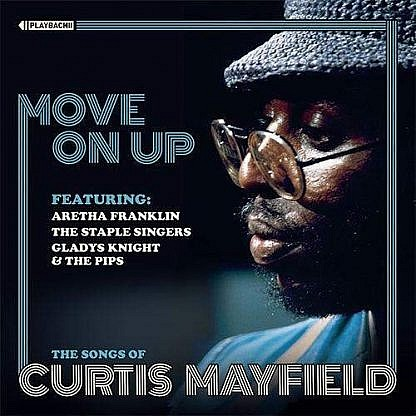 Move On Up - The Songs Of Curtis Mayfield
