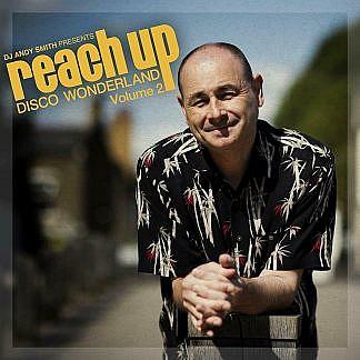 Dj Andy Smith Presents Reach Up – Disco Wonderland Vol. 2 (Pre-Order: Due 24Th Jan 2020)