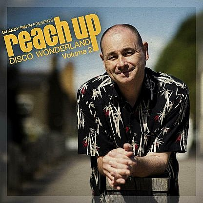 Dj Andy Smith Presents Reach Up – Disco Wonderland Vol. 2 (Pre-Order: Due 24Th Jan 2020)