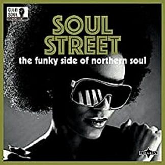 Soul Street - The Funky Side Of Northern Soul
