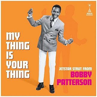 My Thing Is Your Thing -Jetstar Strut From Bobby Patterson
