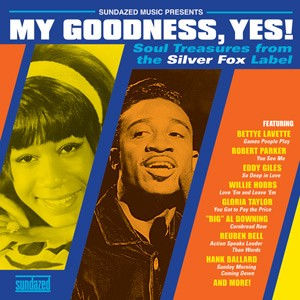 My Goodness Yes - Soul Treasures From The Silver Fox Label