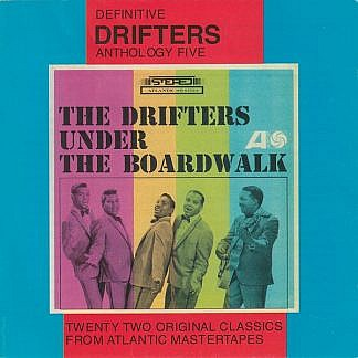 Drifters Anthology Five Under The Boardwalk