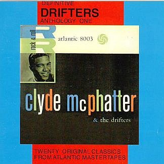 Drifters Anthology One Clyde Mcphatter And The Drifters