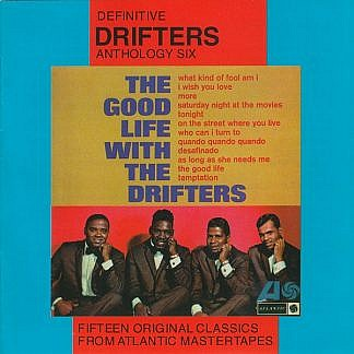 Drifters Anthology Six The Good Life