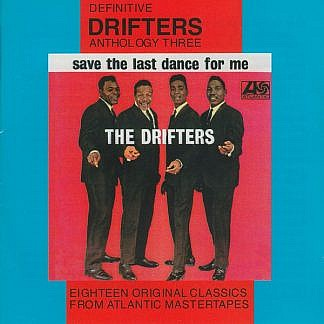 Drifters Anthology Three Save The Last Dance For Me