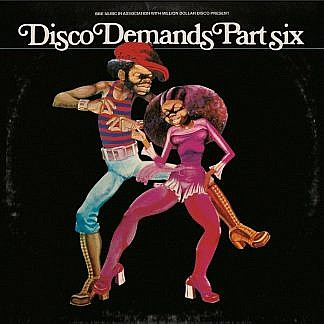 Disco Demands Part Six - New Disco Edits By Al Kent