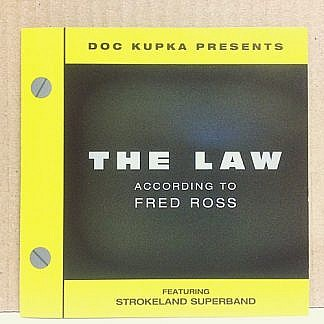 The Law According To Fred Ross Feat Strokeland Superband