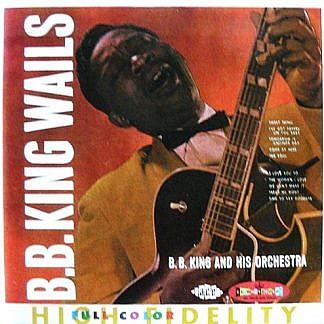 B B King Wails