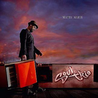Matti Klein Soul Trio (Pre-order: due 13th March 2020)